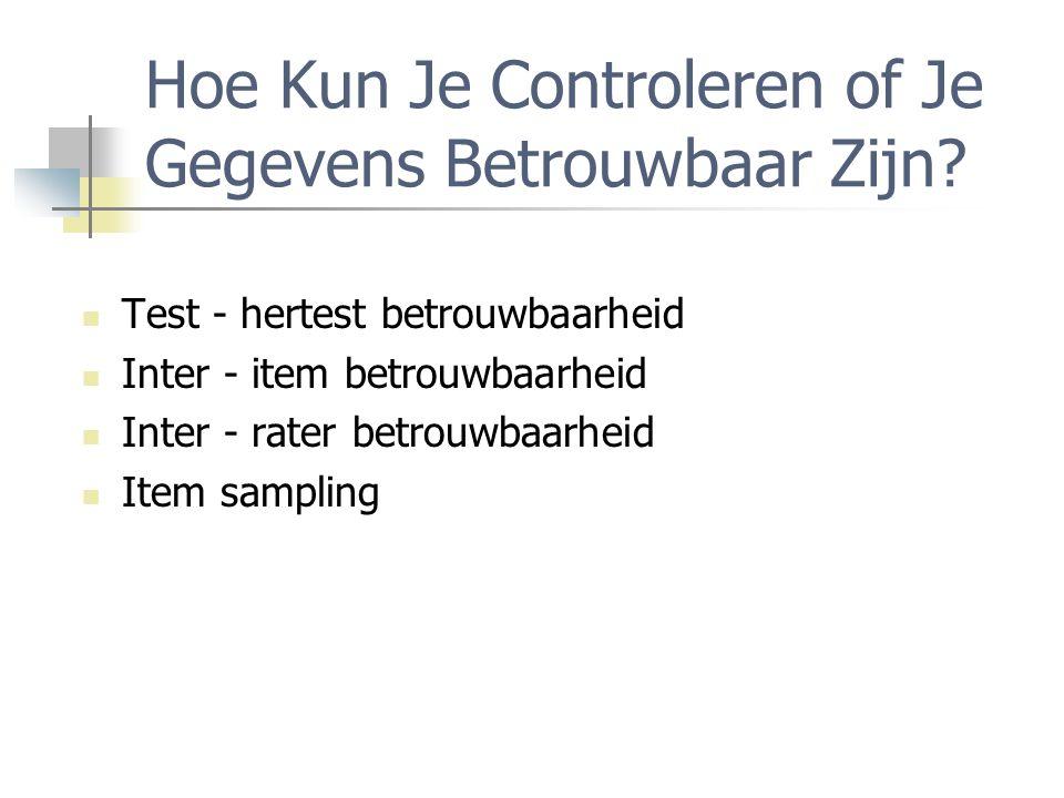 Test - Hertest Betrouwbaarheid Een test (bv.