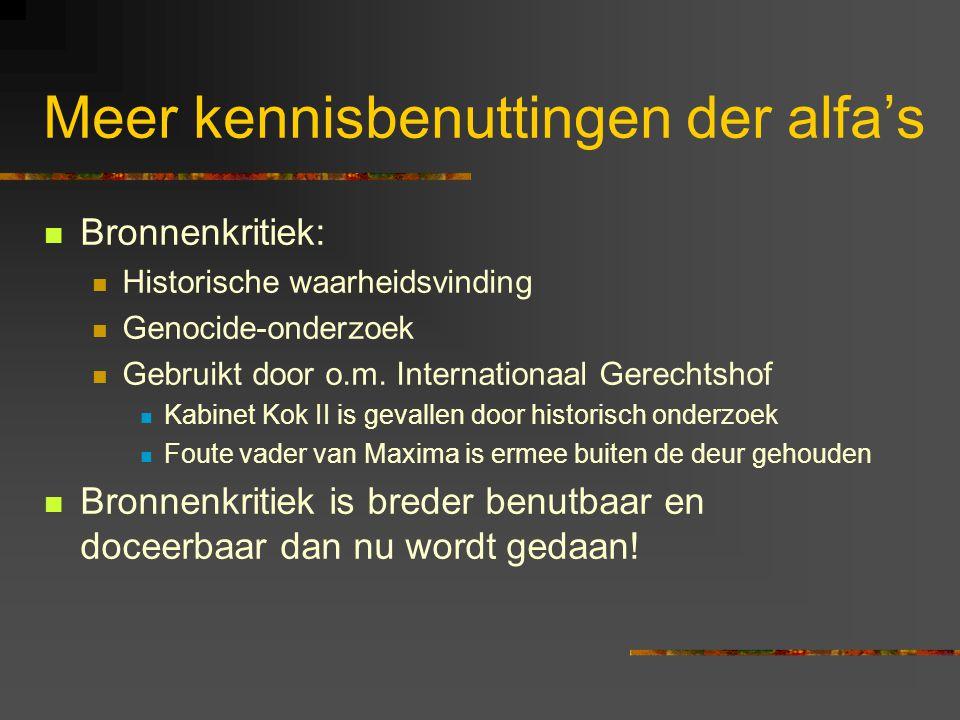 Meer kennisbenuttingen der alfa's Bronnenkritiek: Historische waarheidsvinding Genocide-onderzoek Gebruikt door o.m. Internationaal Gerechtshof Kabine