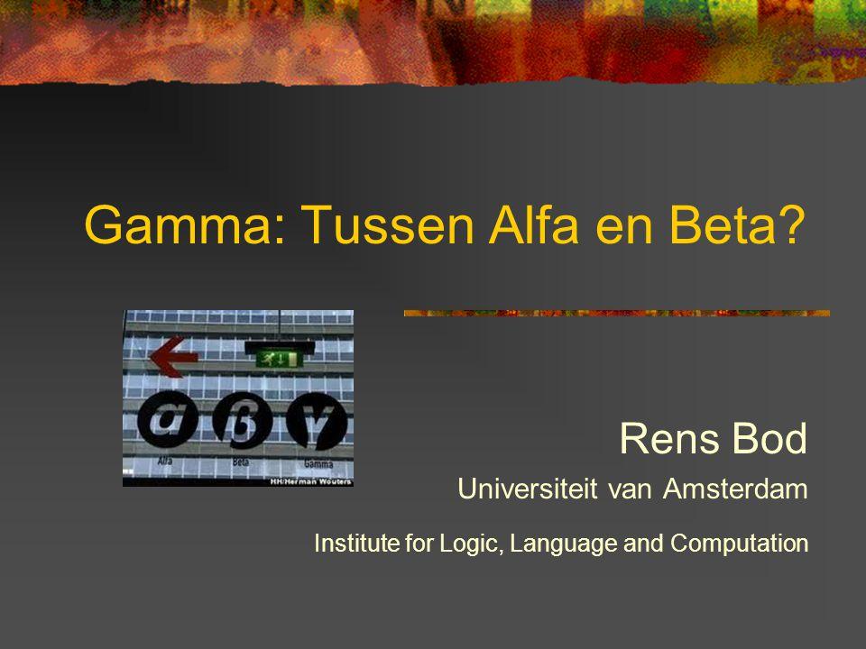 Gamma: Tussen Alfa en Beta.