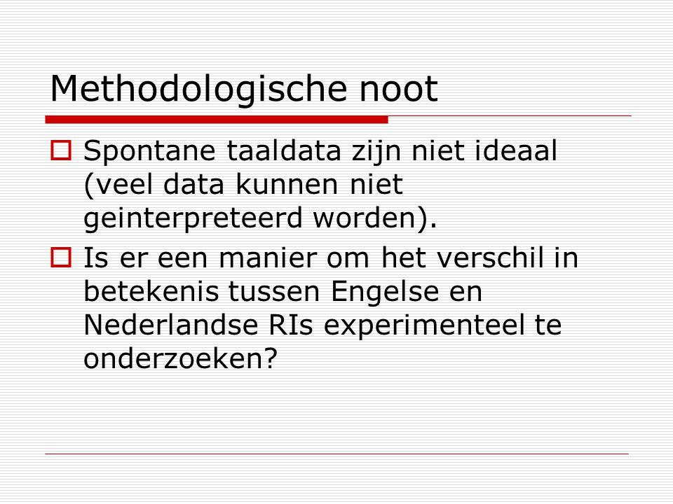 Methodologische noot  Spontane taaldata zijn niet ideaal (veel data kunnen niet geinterpreteerd worden).  Is er een manier om het verschil in beteke