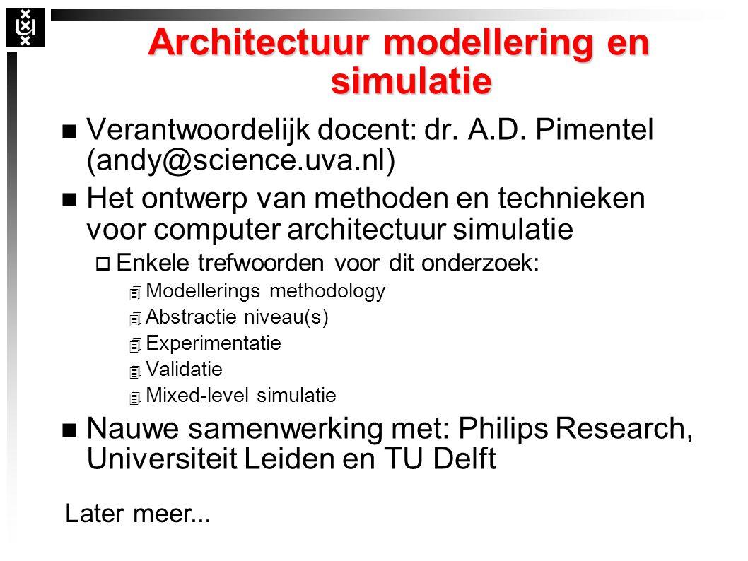Architectuur modellering en simulatie n Verantwoordelijk docent: dr.