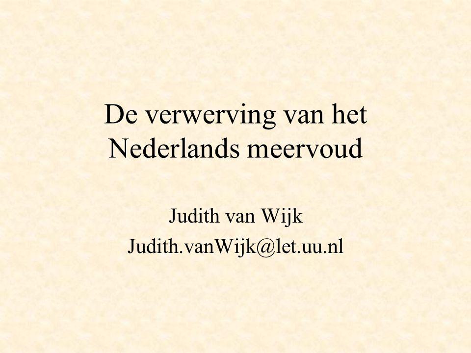 De verwerving van het Nederlands meervoud Judith van Wijk Judith.vanWijk@let.uu.nl
