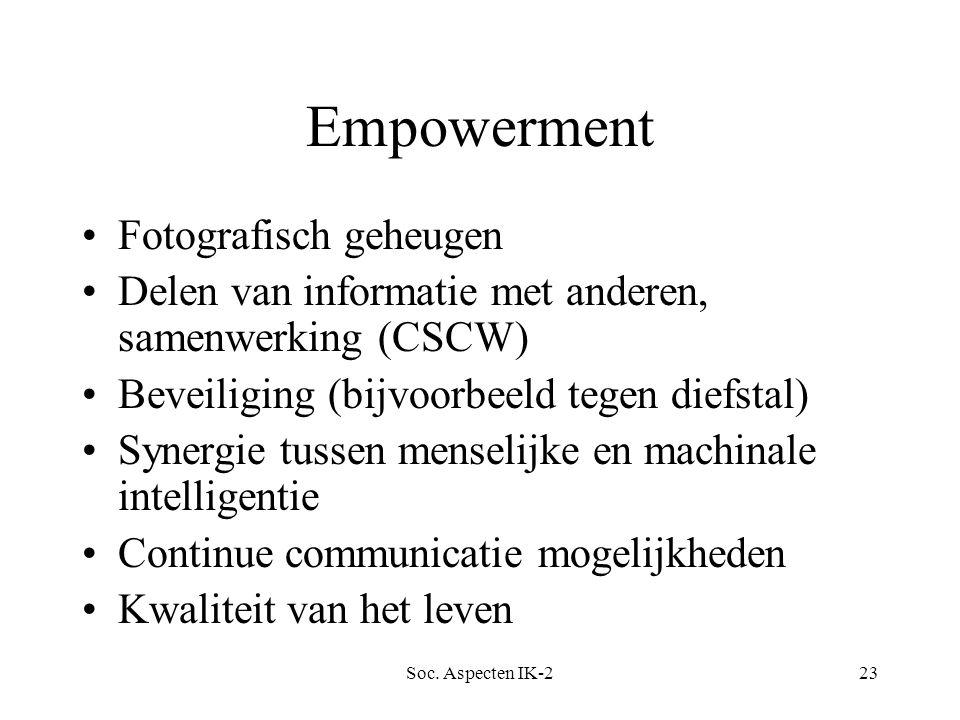 Soc. Aspecten IK-223 Empowerment Fotografisch geheugen Delen van informatie met anderen, samenwerking (CSCW) Beveiliging (bijvoorbeeld tegen diefstal)