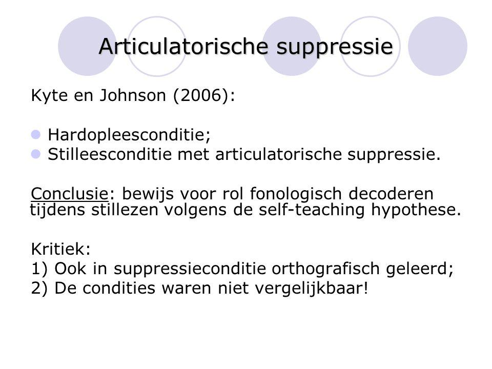 Articulatorische suppressie Kyte en Johnson (2006): Hardopleesconditie; Stilleesconditie met articulatorische suppressie. Conclusie: bewijs voor rol f