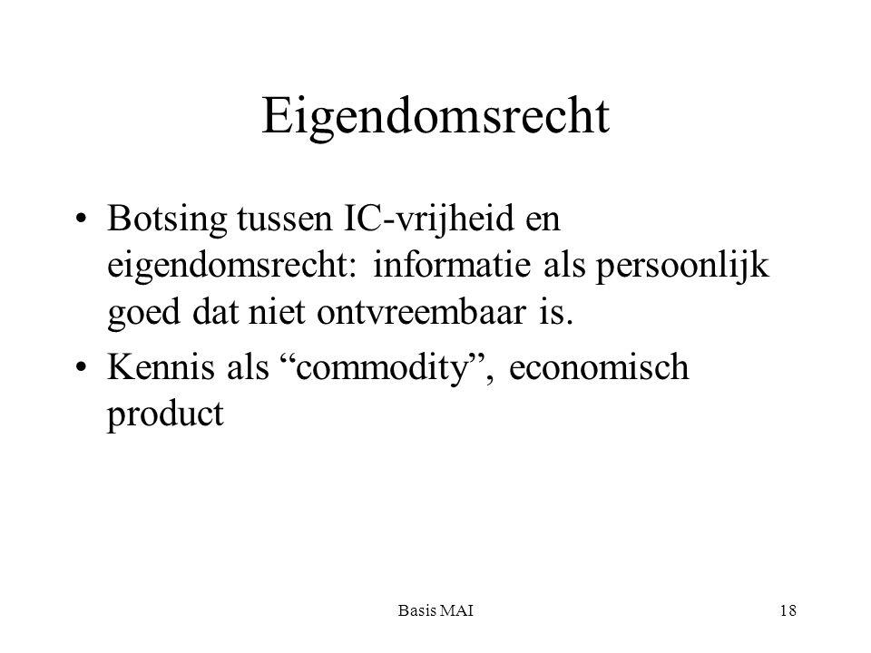 """Basis MAI18 Eigendomsrecht Botsing tussen IC-vrijheid en eigendomsrecht: informatie als persoonlijk goed dat niet ontvreembaar is. Kennis als """"commodi"""
