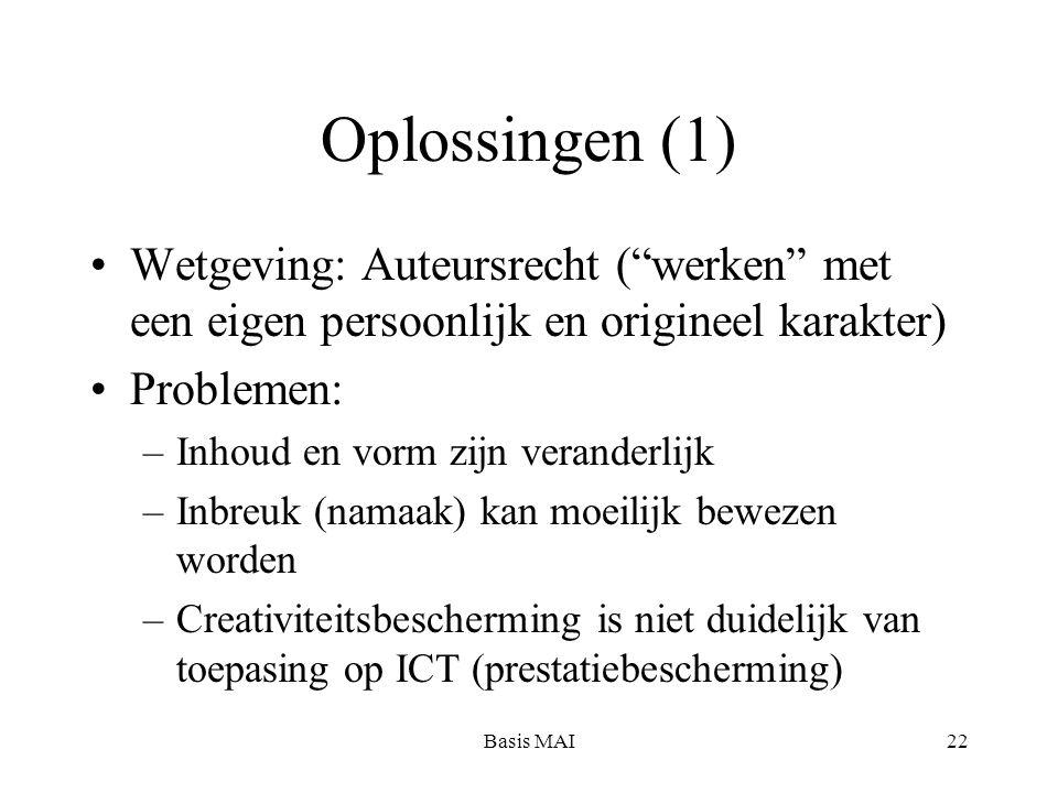 """Basis MAI22 Oplossingen (1) Wetgeving: Auteursrecht (""""werken"""" met een eigen persoonlijk en origineel karakter) Problemen: –Inhoud en vorm zijn verande"""