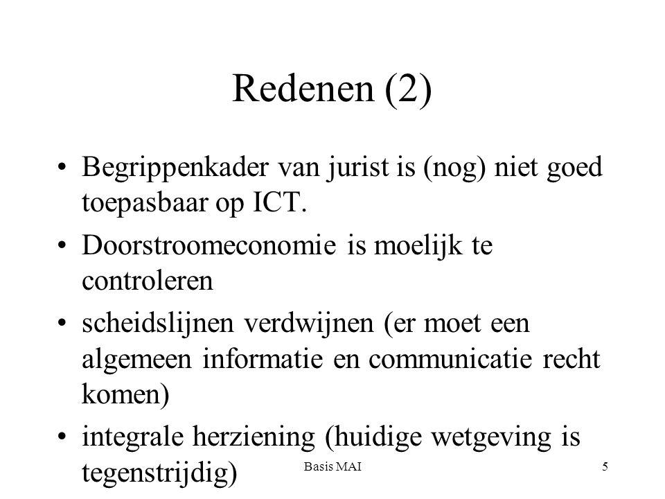 Basis MAI5 Redenen (2) Begrippenkader van jurist is (nog) niet goed toepasbaar op ICT. Doorstroomeconomie is moelijk te controleren scheidslijnen verd