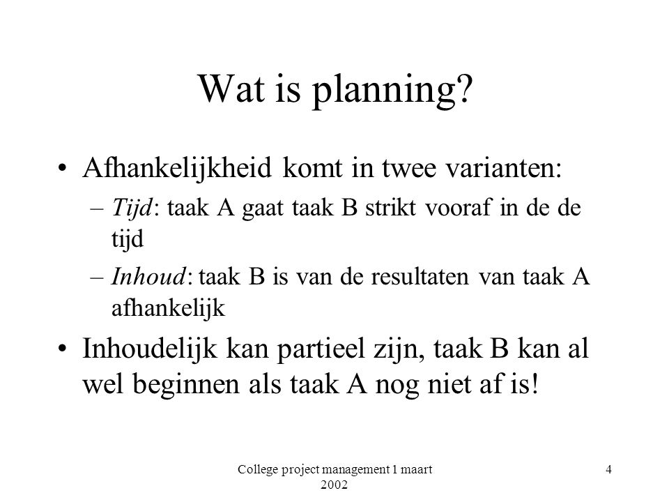 College project management 1 maart 2002 5 2.