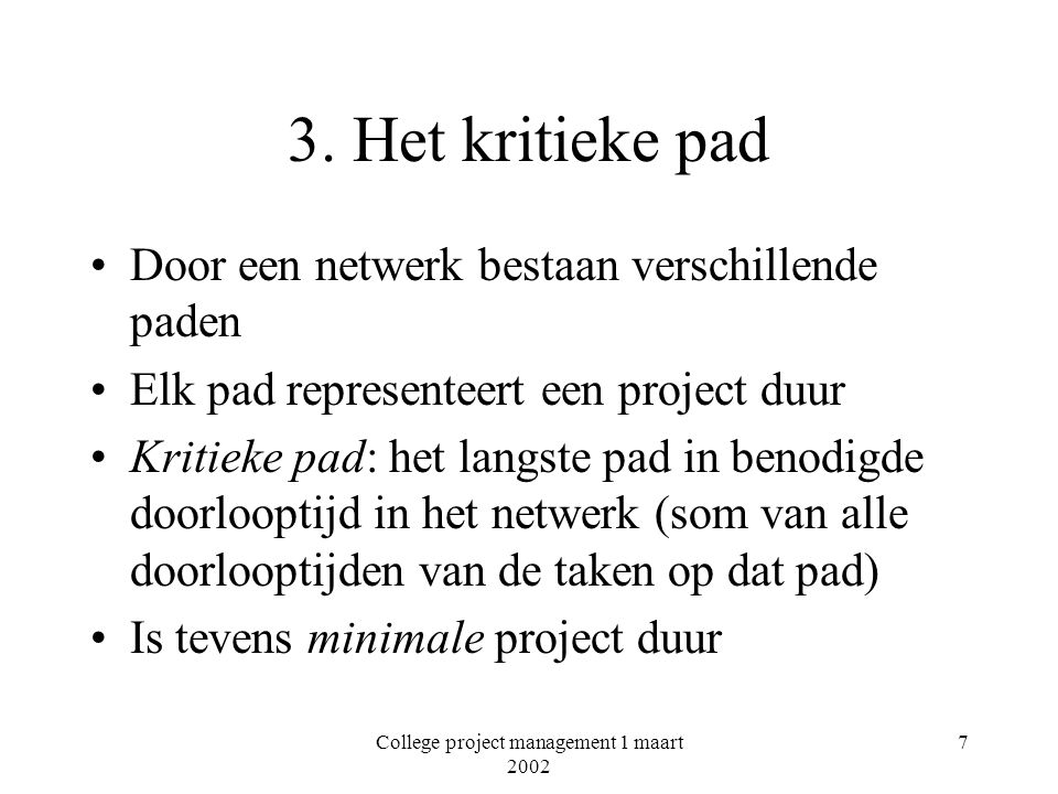 College project management 1 maart 2002 7 3.