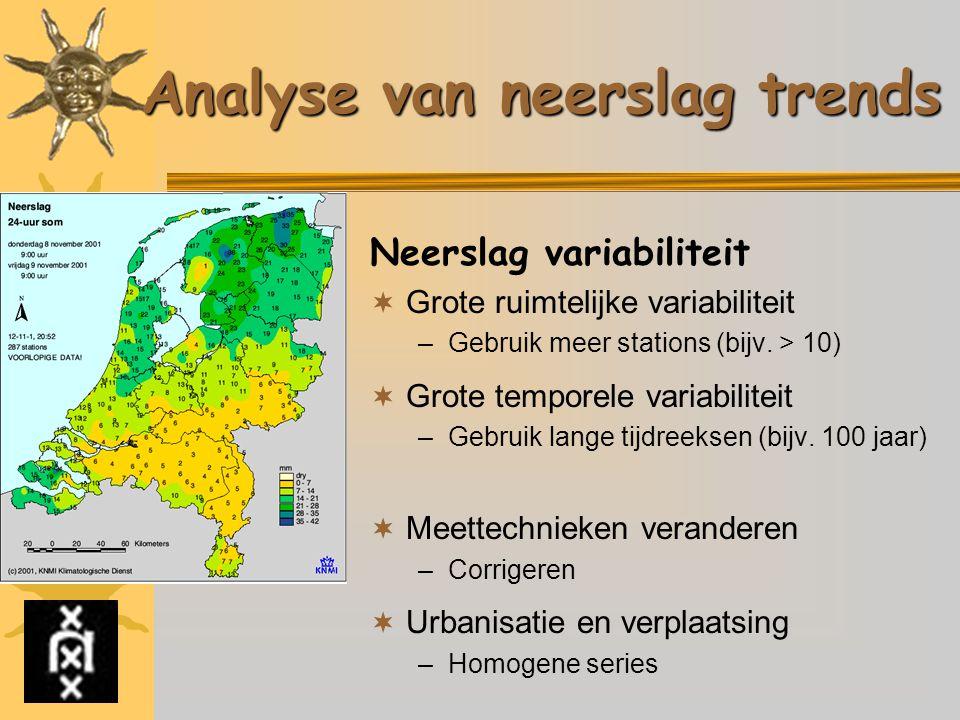 Analyse van neerslag trends Neerslag variabiliteit  Grote ruimtelijke variabiliteit –Gebruik meer stations (bijv. > 10)  Grote temporele variabilite