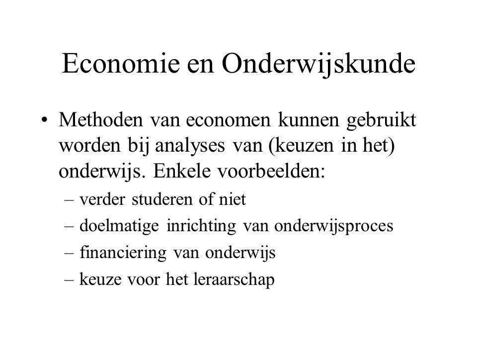 Economie en Onderwijskunde Methoden van economen kunnen gebruikt worden bij analyses van (keuzen in het) onderwijs. Enkele voorbeelden: –verder studer