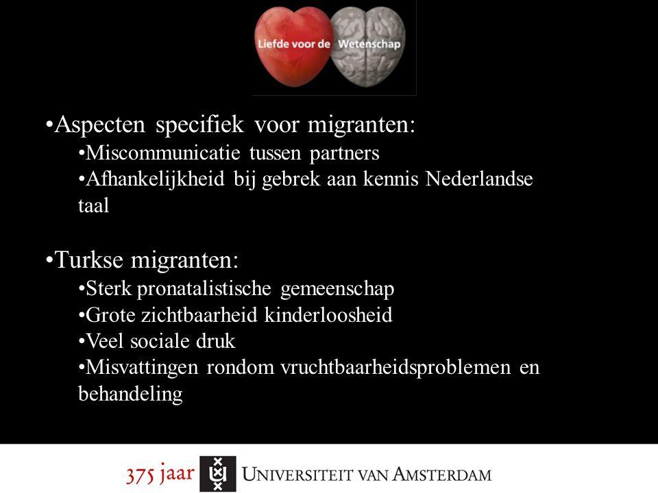 Aspecten specifiek voor migranten: Miscommunicatie tussen partners Afhankelijkheid bij gebrek aan kennis Nederlandse taal Turkse migranten: Sterk pron