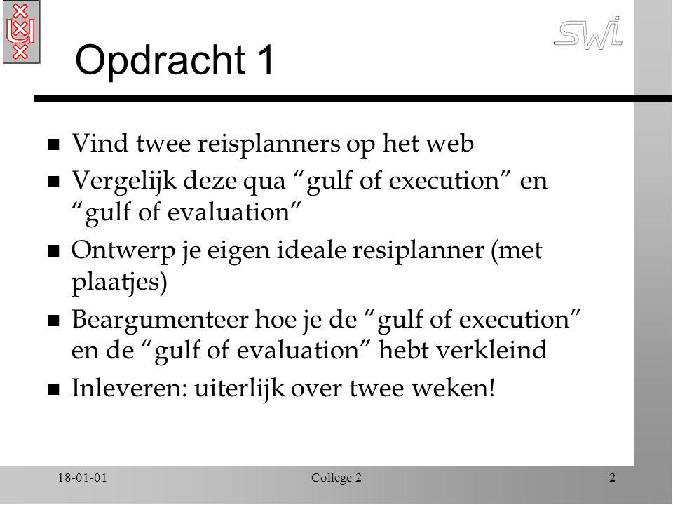 """18-01-01College 22 Opdracht 1 n Vind twee reisplanners op het web n Vergelijk deze qua """"gulf of execution"""" en """"gulf of evaluation"""" n Ontwerp je eigen"""