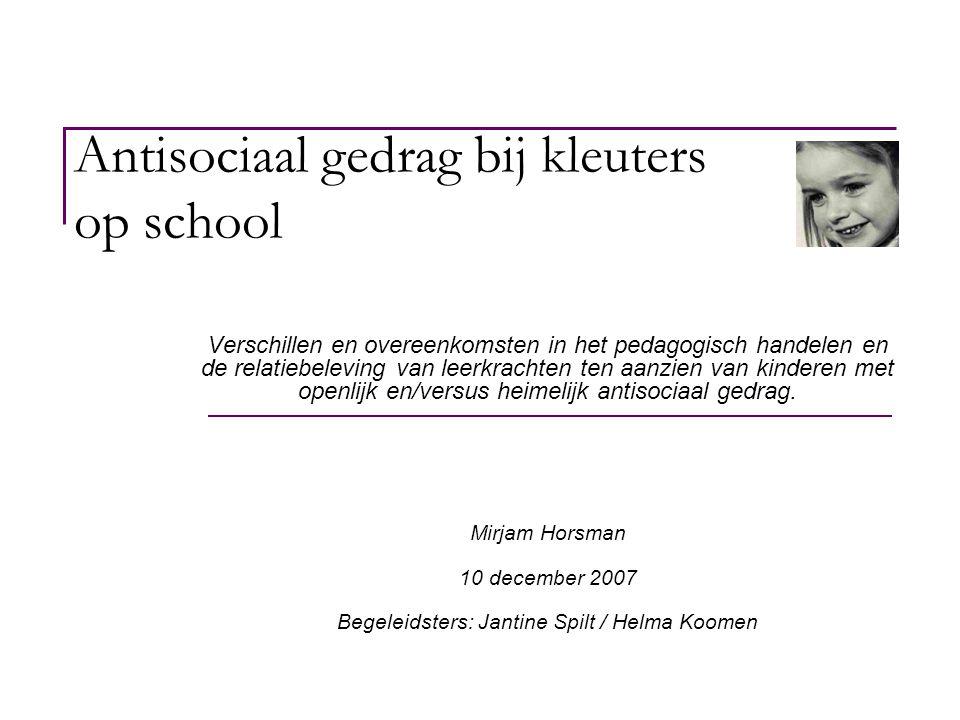 Antisociaal gedrag bij kleuters op school Verschillen en overeenkomsten in het pedagogisch handelen en de relatiebeleving van leerkrachten ten aanzien