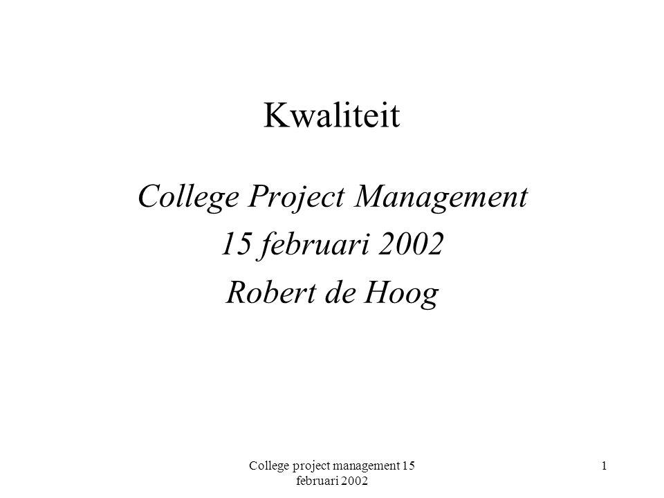 College project management 15 februari 2002 22 Beheersen van kwaliteit: uitvoeren en controleren (vervolg) Snoeck: combinatie van gebruik juiste modelleertechniek en controle algoritmes KBB: uitkomsten KBB proces kunnen gebruikt worden voor een audit (zie fig.5), lijkt echter alleen bruikbaar voor compleetheid kwaliteitsattributen