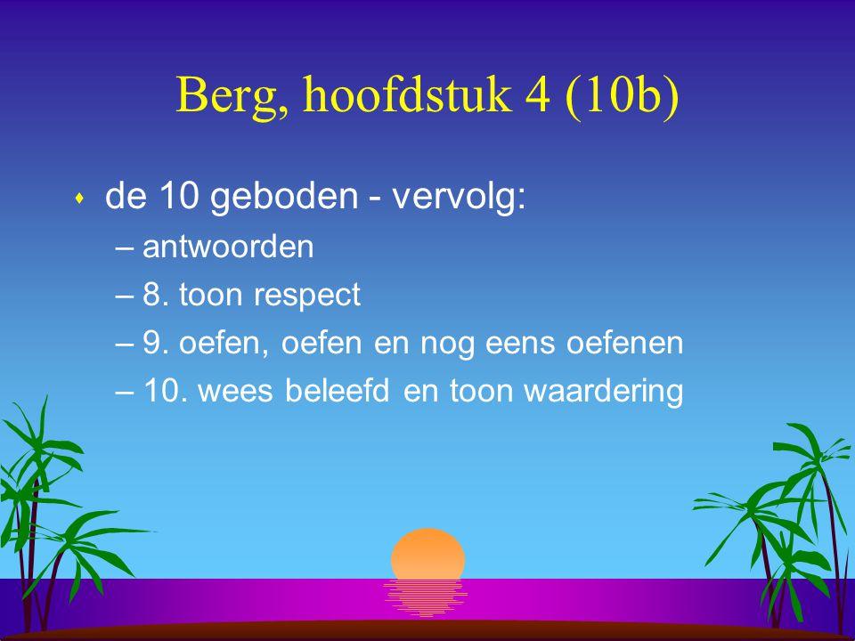 Berg, hoofdstuk 4 (10b) s de 10 geboden - vervolg: –antwoorden –8.