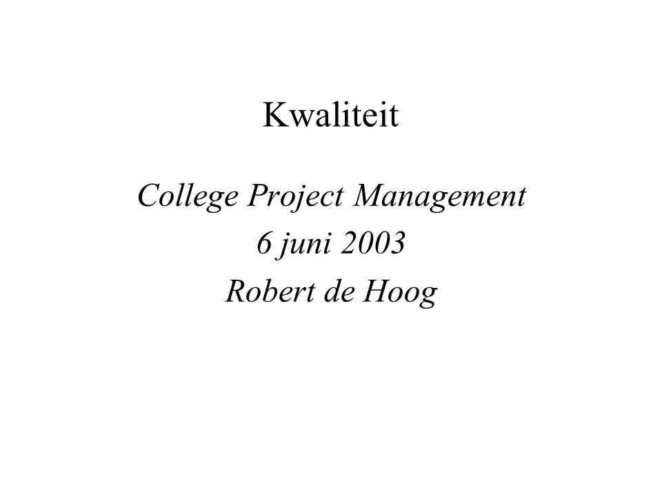 College project management 6 juni 2003 22 Meten van kwaliteit: meten Definitie metriek is nog niet hetzelfde als het verkrijgen van een meting Meting: –Objectief –Betrouwbaar Kan je CMM betrouwbaar meten?