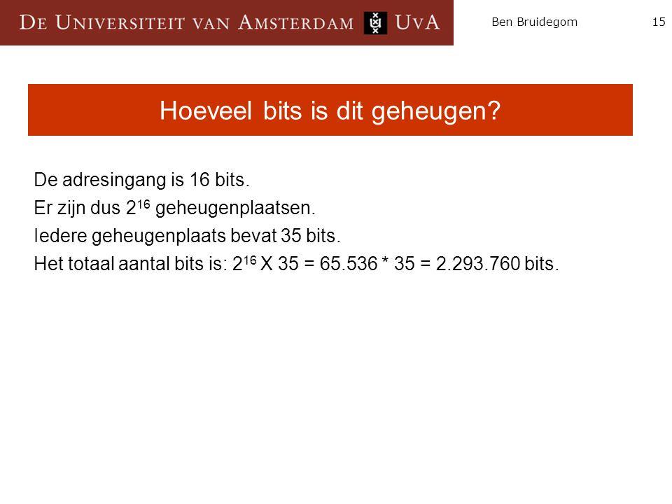 15Ben Bruidegom Hoeveel bits is dit geheugen. De adresingang is 16 bits.