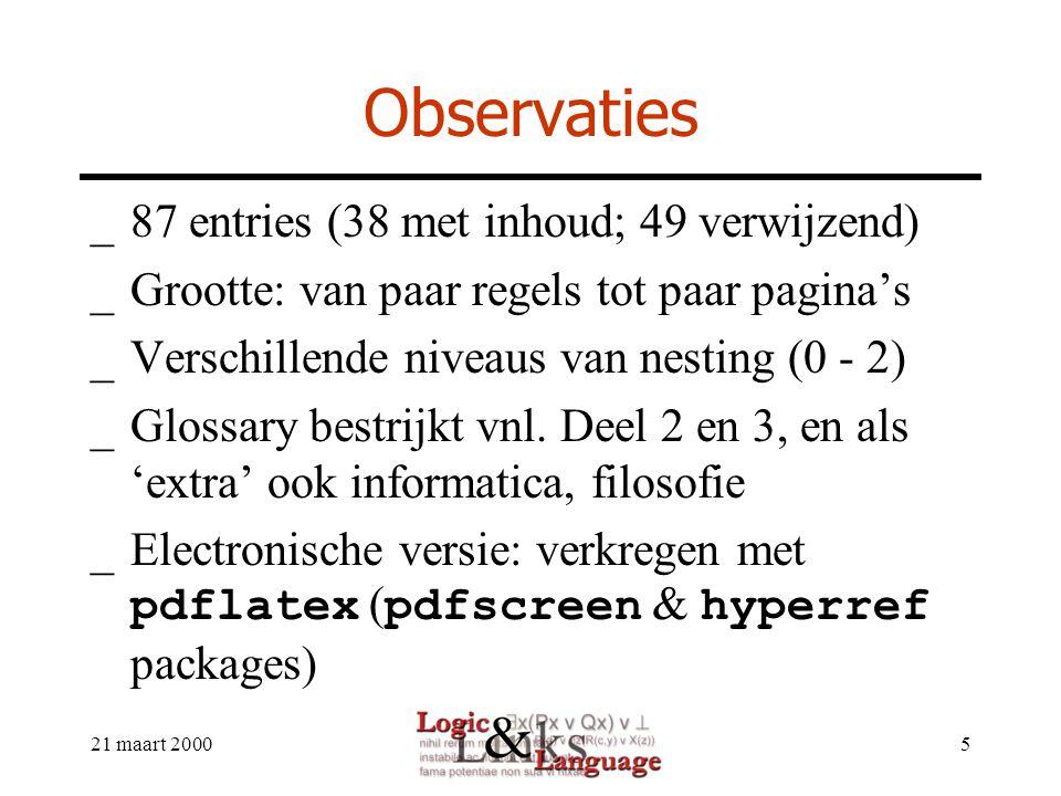 21 maart 20005 Observaties _87 entries (38 met inhoud; 49 verwijzend) _Grootte: van paar regels tot paar pagina's _Verschillende niveaus van nesting (0 - 2) _Glossary bestrijkt vnl.