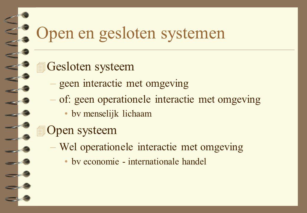 Open en gesloten systemen 4 Gesloten systeem –geen interactie met omgeving –of: geen operationele interactie met omgeving bv menselijk lichaam 4 Open