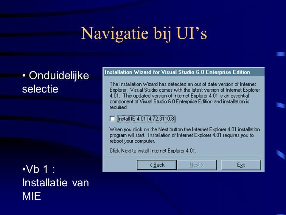 Navigatie bij UI's Onduidelijke selectie Vb 1 : Installatie van MIE