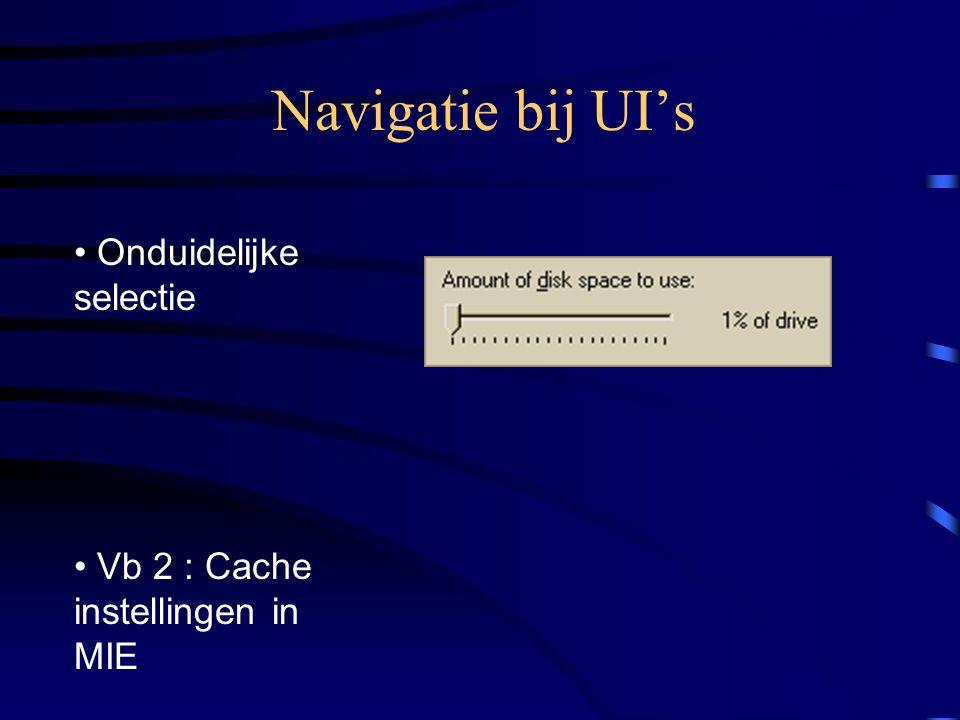 Navigatie bij UI's Onduidelijke selectie Vb 2 : Cache instellingen in MIE