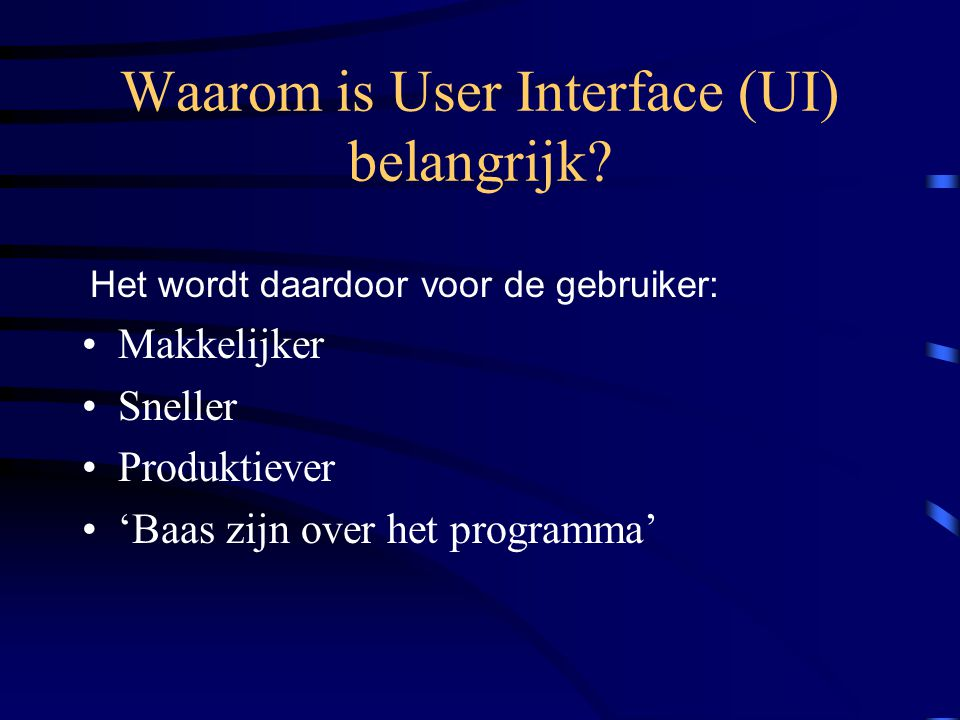 Waarom is User Interface (UI) belangrijk.