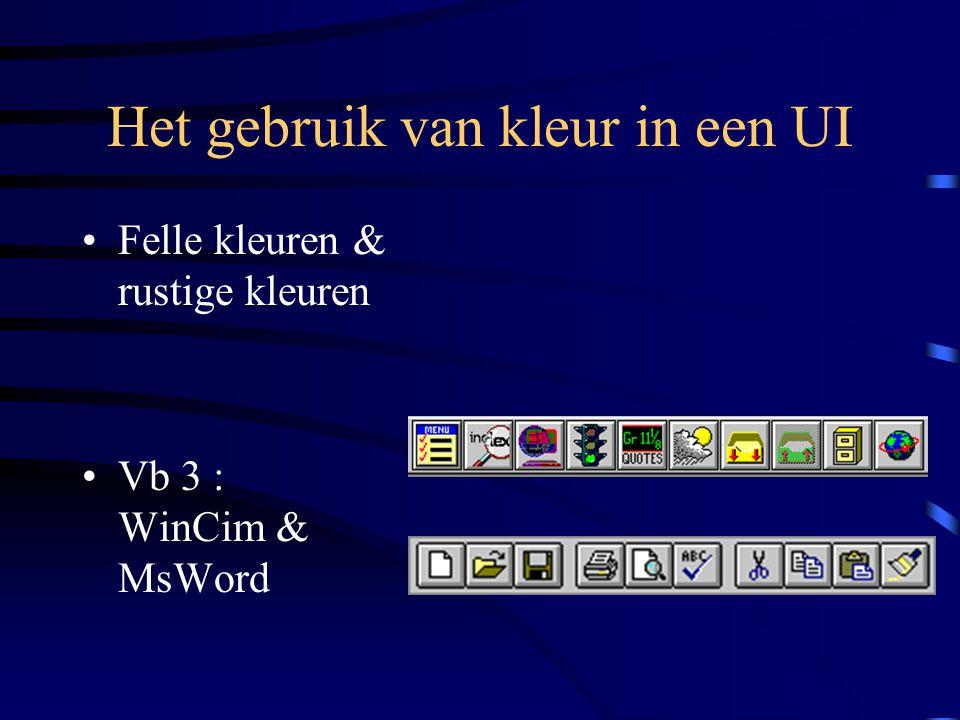 Het gebruik van kleur in een UI Felle kleuren & rustige kleuren Vb 3 : WinCim & MsWord