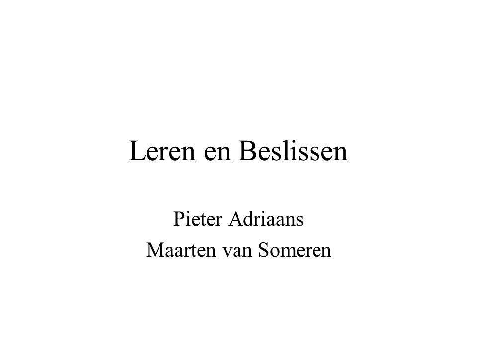 Leren en Beslissen Pieter Adriaans Maarten van Someren
