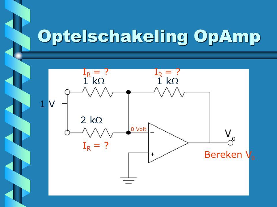 Optelschakeling OpAmp 2 k 1 k 1 V Bereken V o I R = ? 0 Volt I R = ?