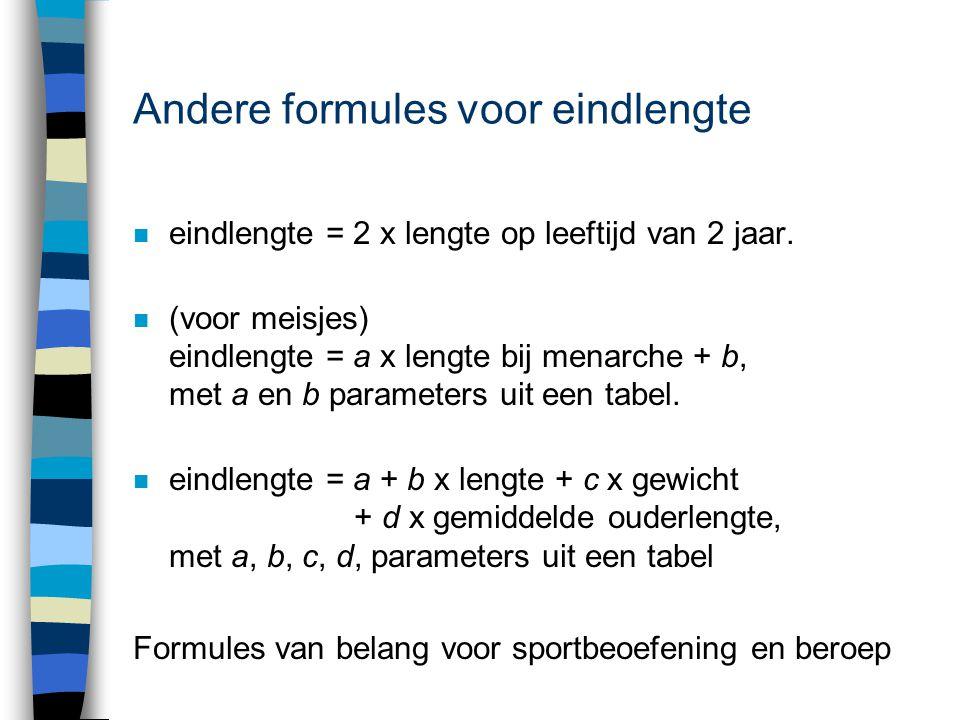 Andere formules voor eindlengte n eindlengte = 2 x lengte op leeftijd van 2 jaar. n (voor meisjes) eindlengte = a x lengte bij menarche + b, met a en