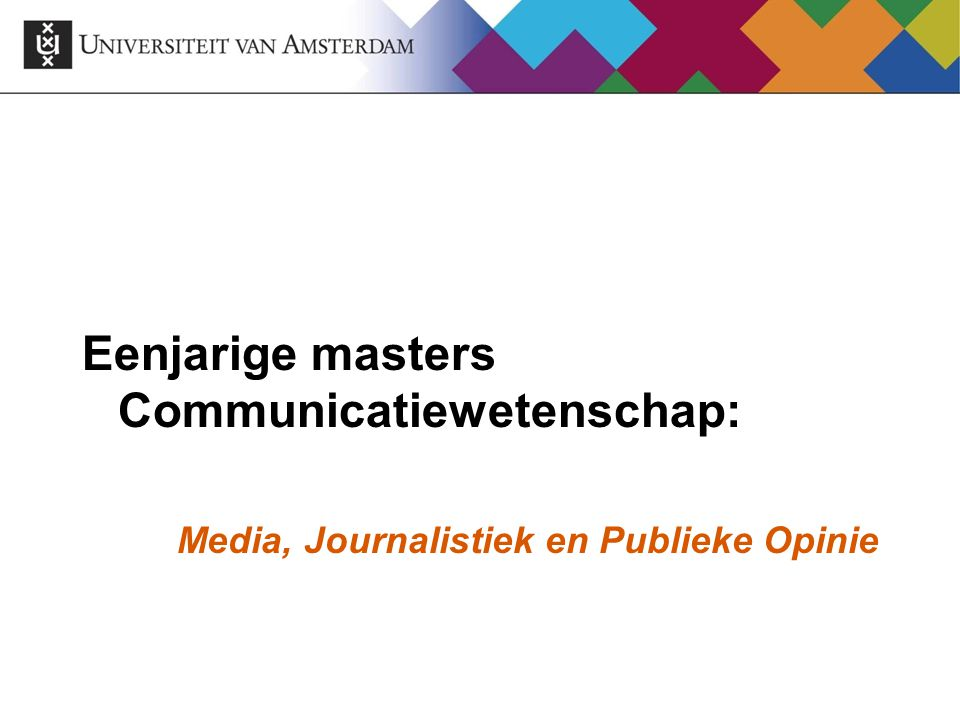 Eenjarige masters Communicatiewetenschap: Media, Journalistiek en Publieke Opinie