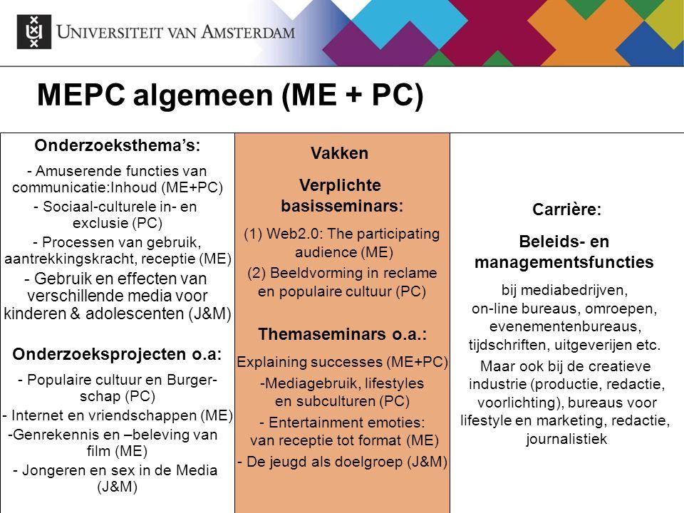 MEPC algemeen (ME + PC) Onderzoeksthema's: - Amuserende functies van communicatie:Inhoud (ME+PC) - Sociaal-culturele in- en exclusie (PC) - Processen