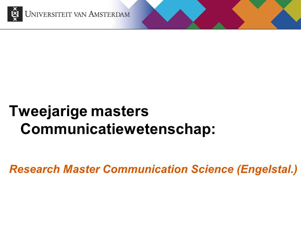 Tweejarige masters Communicatiewetenschap: Research Master Communication Science (Engelstal.)