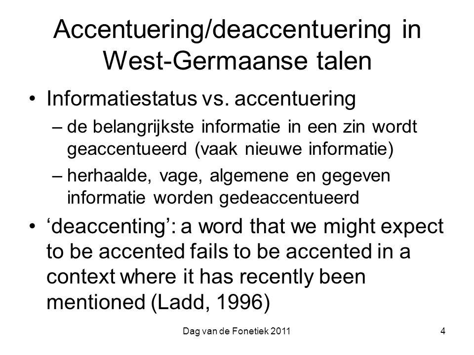 Dag van de Fonetiek 20114 Accentuering/deaccentuering in West-Germaanse talen Informatiestatus vs.