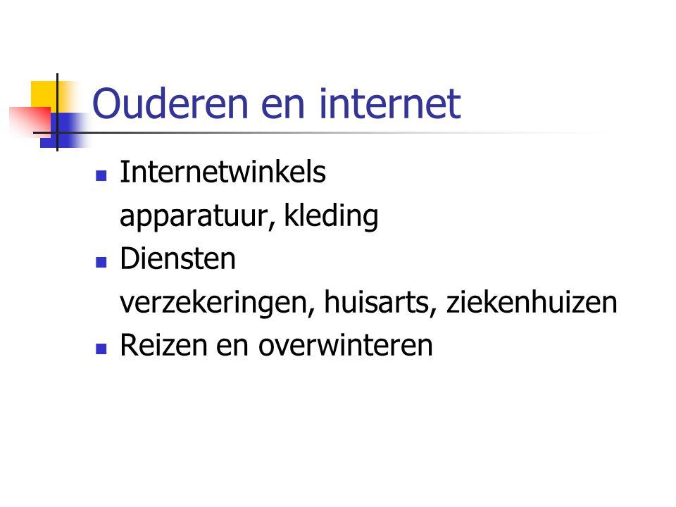 Ouderen en internet Internetwinkels  apparatuur, kleding Diensten  verzekeringen, huisarts, ziekenhuizen Reizen en overwinteren