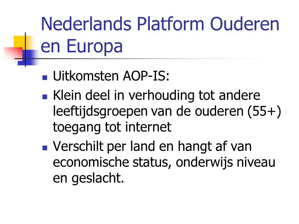 Nederlands Platform Ouderen en Europa Uitkomsten AOP-IS: Klein deel in verhouding tot andere leeftijdsgroepen van de ouderen (55+) toegang tot interne