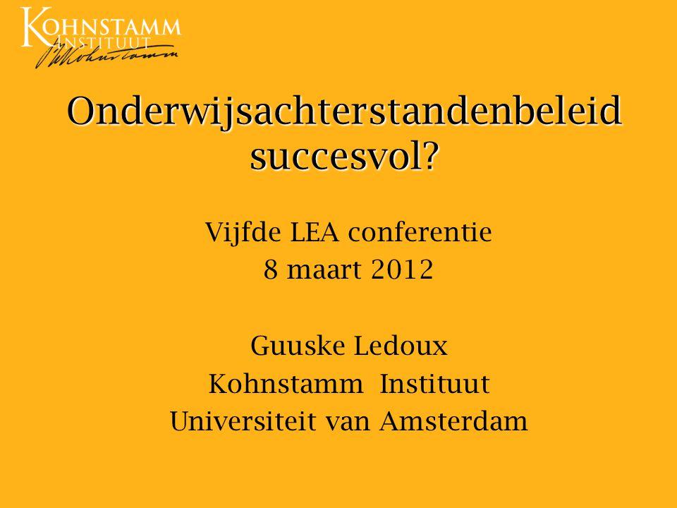 Onderwijsachterstandenbeleid succesvol? Vijfde LEA conferentie 8 maart 2012 Guuske Ledoux Kohnstamm Instituut Universiteit van Amsterdam