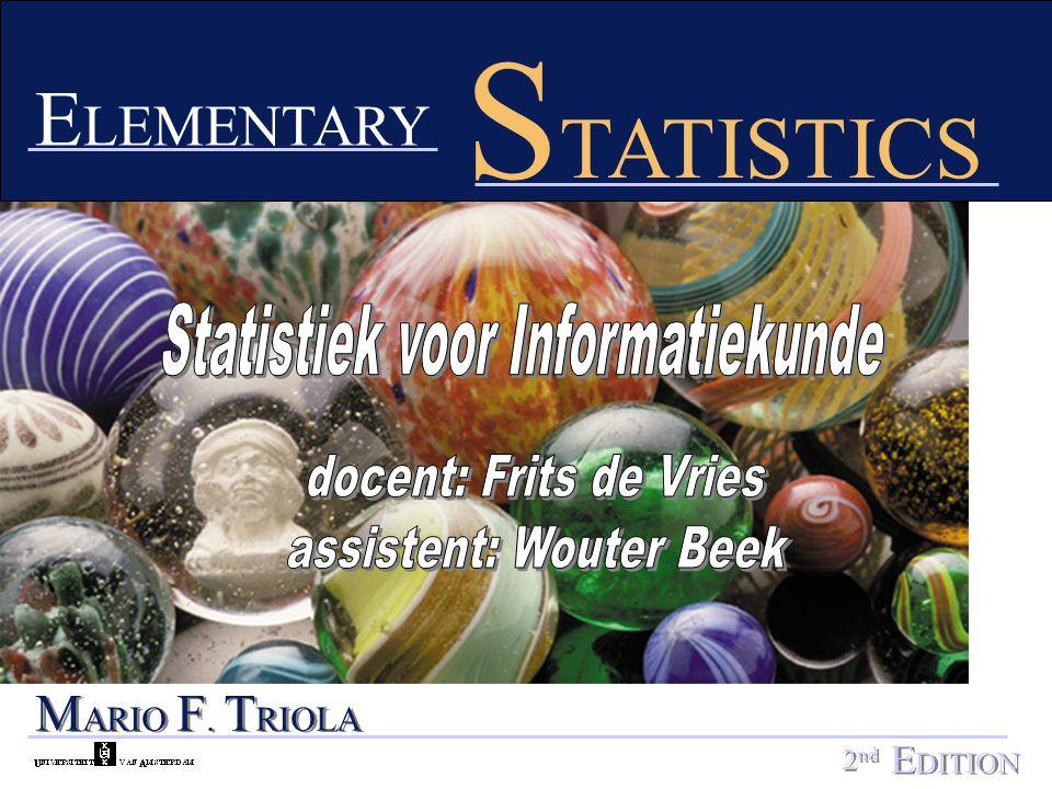 Boek Literatuur: Mario Triola: Essentials of Statistics, 2 nd edition Addison-Wesley Higher Education, 2005