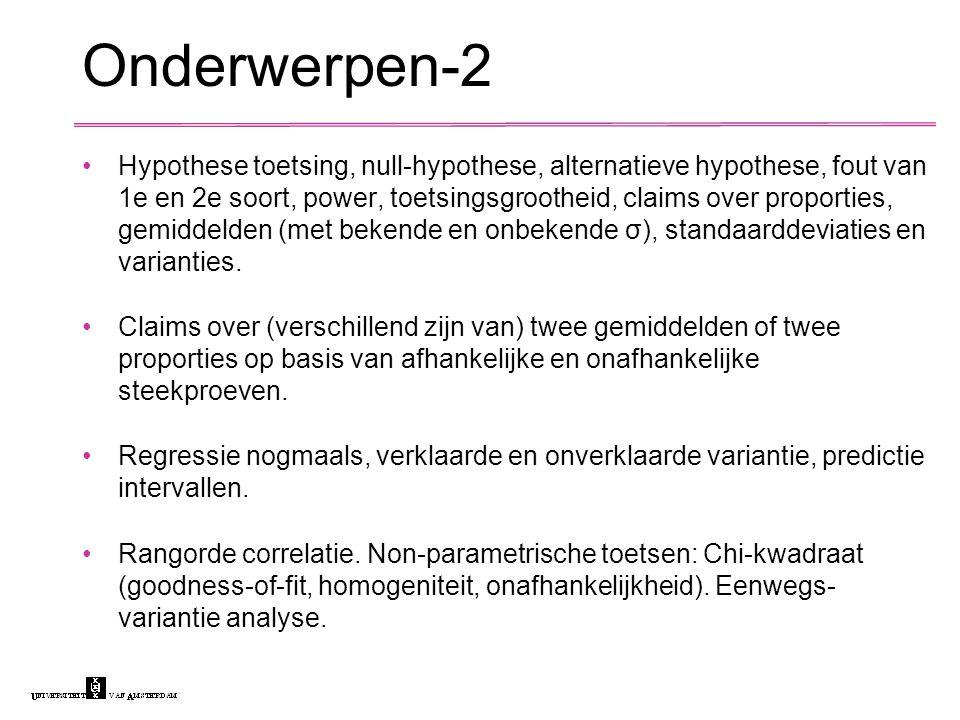 Onderwerpen-2 Hypothese toetsing, null-hypothese, alternatieve hypothese, fout van 1e en 2e soort, power, toetsingsgrootheid, claims over proporties,
