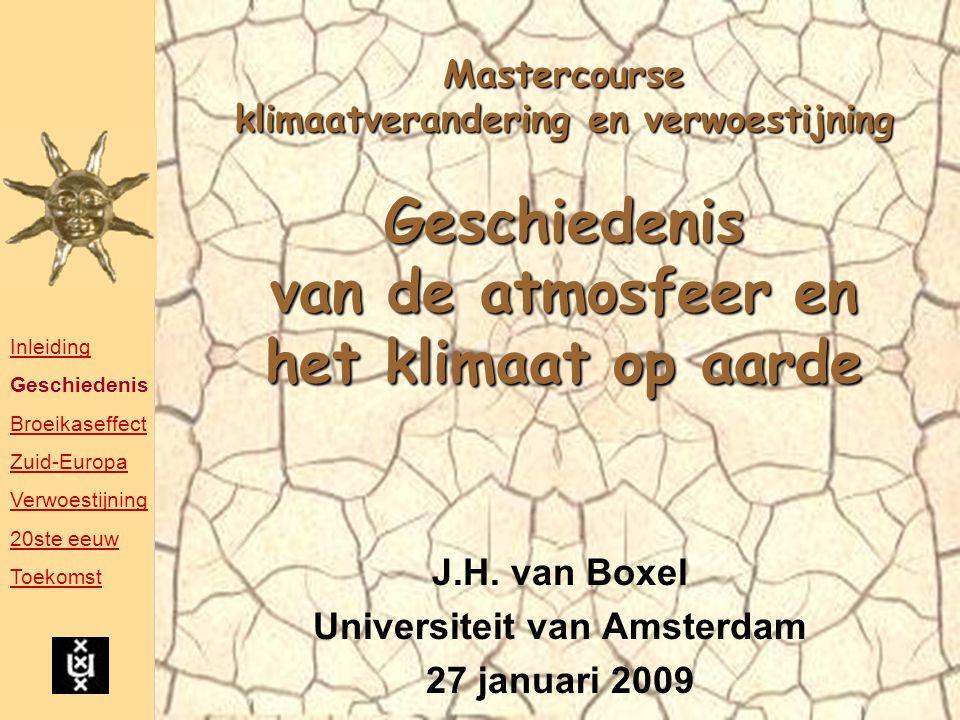 Mastercourse klimaatverandering en verwoestijning Geschiedenis van de atmosfeer en het klimaat op aarde J.H.