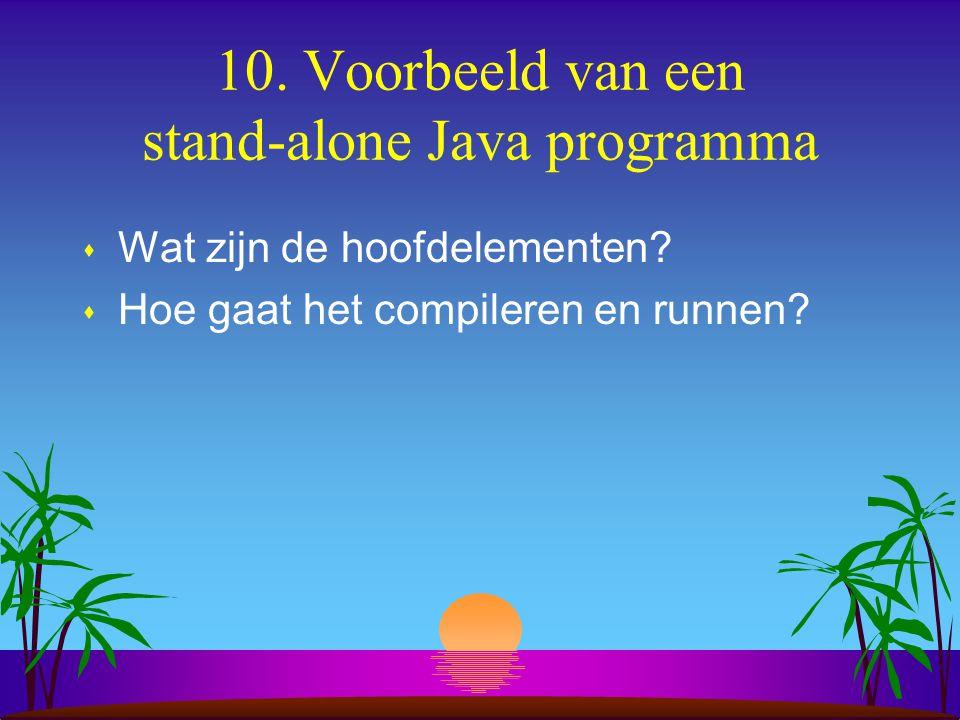 9. Java programma's s Stand-alone programma's s Applets s [ Servlets ] s [ Java beans ]