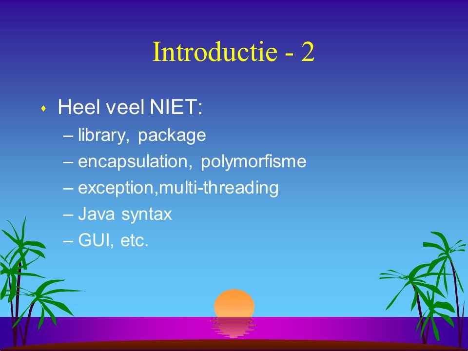 1. Introductie s Basisbegrippen en concepten van OOP: –klasse –object (instantie) –variabele (veld) u primitieve of referentie –methode (operatie, ver