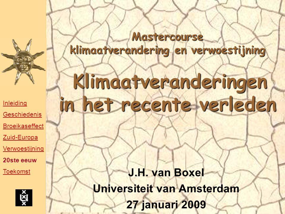 Mastercourse klimaatverandering en verwoestijning Klimaatveranderingen in het recente verleden J.H.