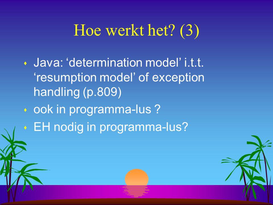 Hoe werkt het. (3) s Java: 'determination model' i.t.t.