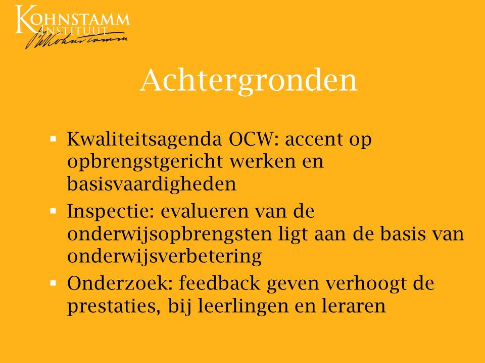 Achtergronden   Kwaliteitsagenda OCW: accent op opbrengstgericht werken en basisvaardigheden   Inspectie: evalueren van de onderwijsopbrengsten li