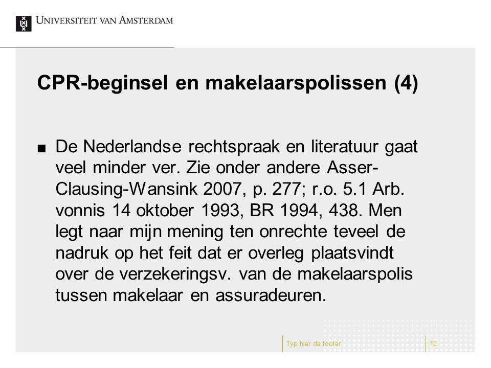 CPR-beginsel en makelaarspolissen (4) De Nederlandse rechtspraak en literatuur gaat veel minder ver.