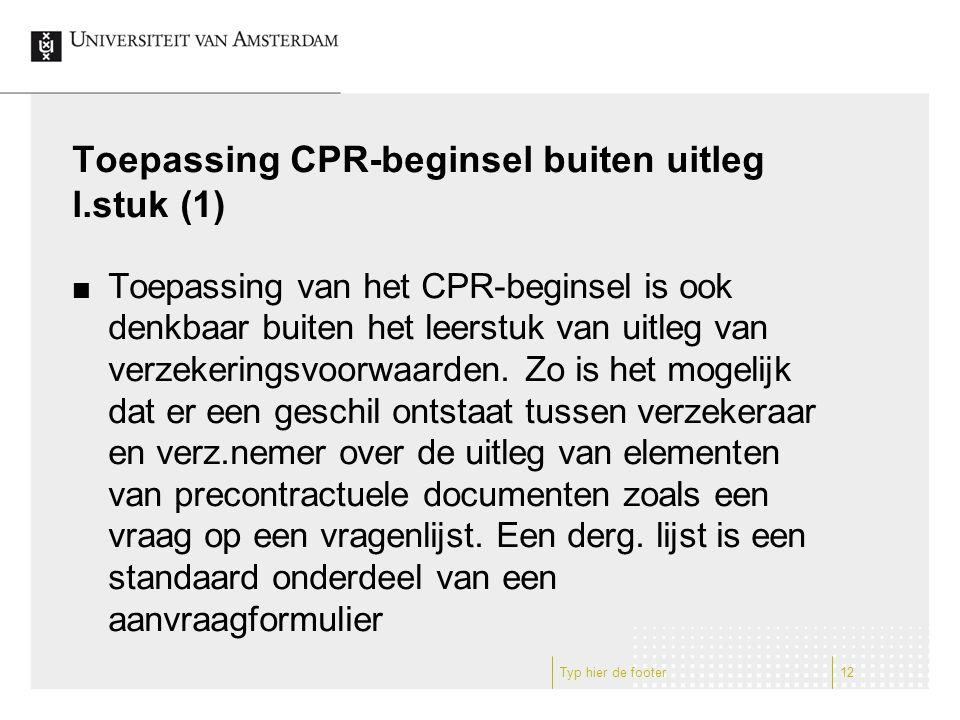Toepassing CPR-beginsel buiten uitleg l.stuk (1) Toepassing van het CPR-beginsel is ook denkbaar buiten het leerstuk van uitleg van verzekeringsvoorwaarden.