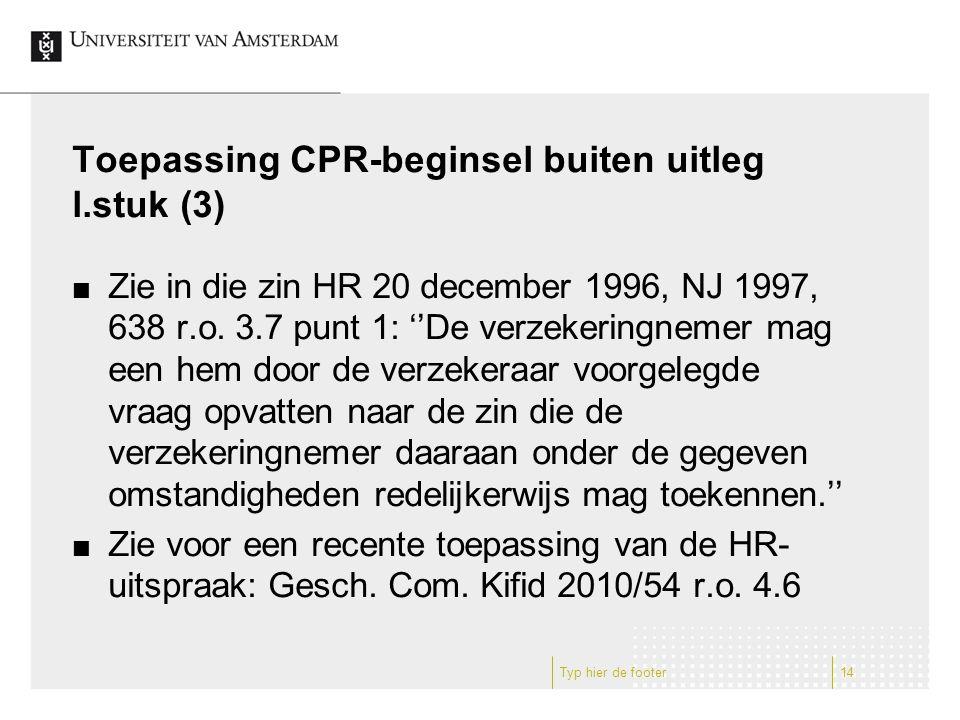 Toepassing CPR-beginsel buiten uitleg l.stuk (3) Zie in die zin HR 20 december 1996, NJ 1997, 638 r.o.