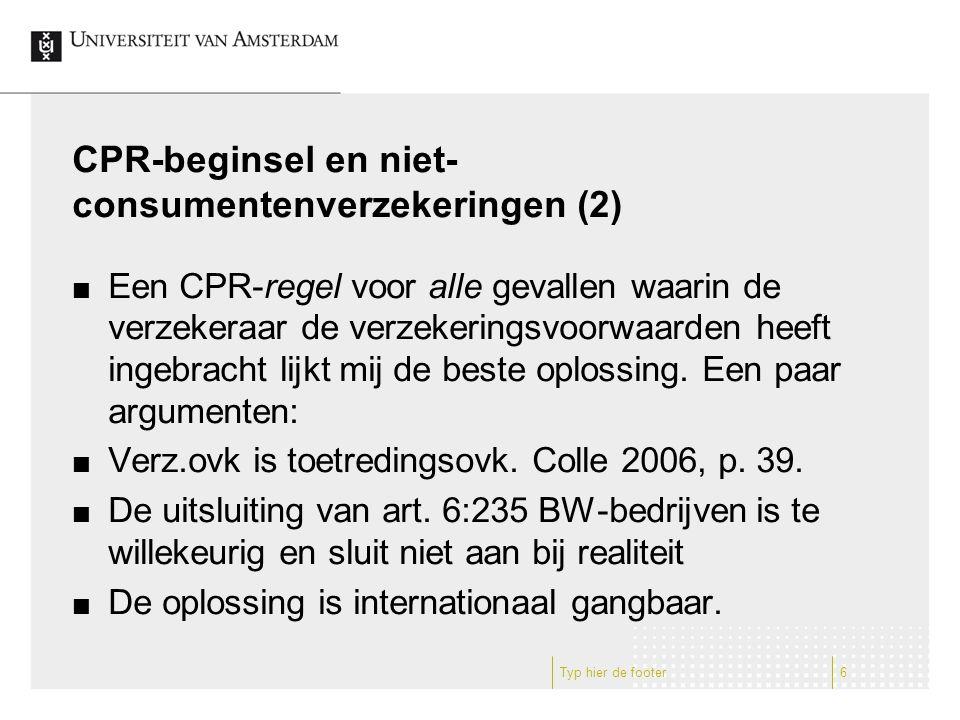 CPR-beginsel en niet- consumentenverzekeringen (2) Een CPR-regel voor alle gevallen waarin de verzekeraar de verzekeringsvoorwaarden heeft ingebracht lijkt mij de beste oplossing.